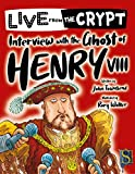 Interview with the Ghost of Henry VIII (Live from the Crypt) (English Edition)