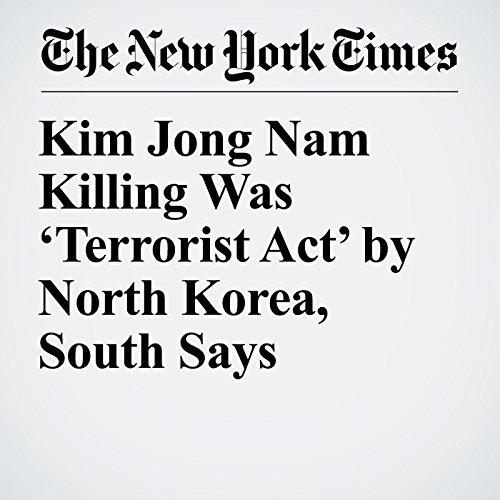 Kim Jong Nam Killing Was 'Terrorist Act' by North Korea, South Says copertina