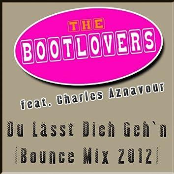 Du lässt Dich geh'n (feat. Charles Aznavour) [Bounce Mix 2012]