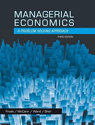 Managerial Economics: A Problem Solving Approach (Upper Level Economics Titles)