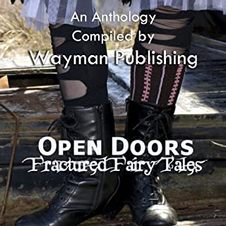 Open Doors: Fractured Fairy Tales                   By:                                                                                                                                 Siv Maria Ottem,                                                                                        Sarah Clark Monagle,                                                                                        Fran Fischer,                   and others                          Narrated by:                                                                                                                                 Andy Babinski                      Length: 7 hrs and 34 mins     5 ratings     Overall 3.6