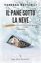 Il pane sotto la neve (Saga della Serenella) (Italian Edition)