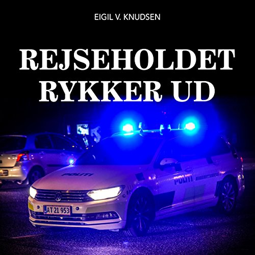 Rejseholdet rykker ud                   By:                                                                                                                                 Eigil V. Knudsen                               Narrated by:                                                                                                                                 Paul Becker                      Length: 6 hrs and 28 mins     Not rated yet     Overall 0.0
