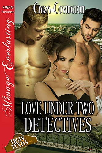 Love Under Two Detectives [The Lusty, Texas Collection 40] (Siren Publishing Menage Everlasting)