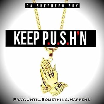 Keep P.U.S.H'N