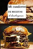 Mi cuaderno de recetas de hamburguesas: libro de recetas de hamburguesas para rellenar | cuaderno de recetas | libro de recetas de hamburguesas y patatas fritas