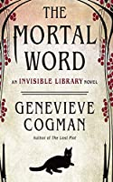The Mortal Word (Invisible Library)