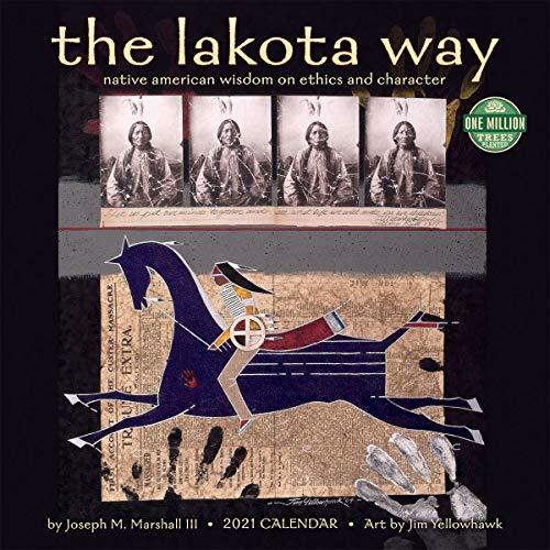 The Lakota Way 2021 Wall Calendar: Native American Wisdom on Ethics and Character