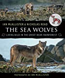 The Sea Wolves: Living Wild in the Great Bear Rainforest (English Edition)