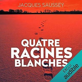 Quatre racines blanches     Daniel Magne & Lisa Heslin 3              De :                                                                                                                                 Jacques Saussey                               Lu par :                                                                                                                                 François Tavares                      Durée : 12 h et 6 min     97 notations     Global 4,4