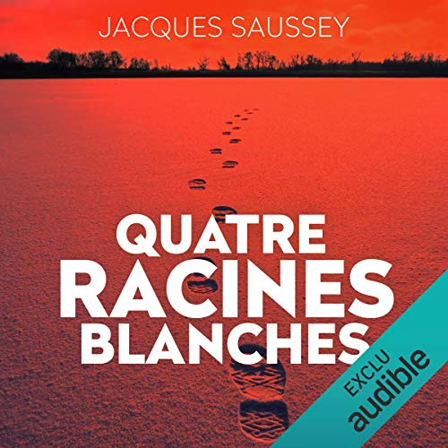 Quatre racines blanches     Daniel Magne & Lisa Heslin 3              By:                                                                                                                                 Jacques Saussey                               Narrated by:                                                                                                                                 François Tavares                      Length: 12 hrs and 6 mins     2 ratings     Overall 4.5