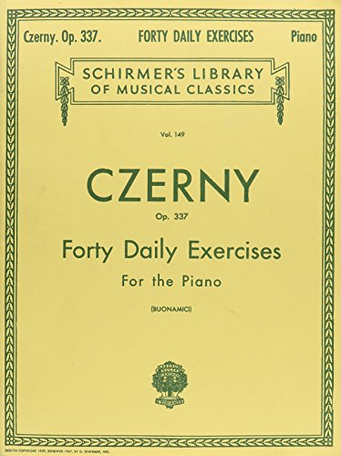 Czerny - 40 Daily Exercises, Op. 337: Schirmer Library of Classics Volume 149 Piano Technique