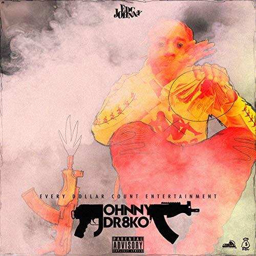 Johnny Dr8ko [Explicit]