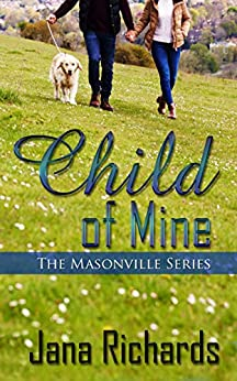Child of Mine (The Masonville Series Book 1) by [Jana  Richards]