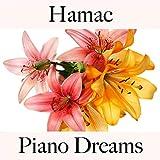 Hamac: Piano Dreams - La Meilleure Musique Pour Se Détendre