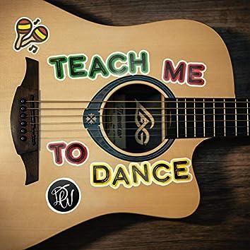 Teach Me to Dance