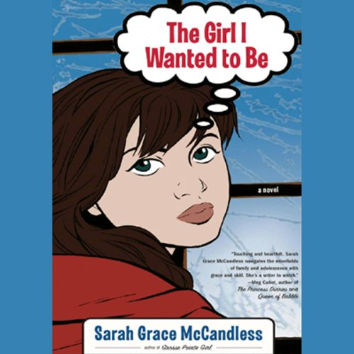 The Girl I Wanted to Be audiobook cover art
