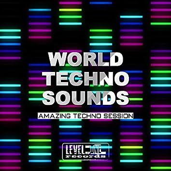 World Techno Sounds (Amazing Techno Session)