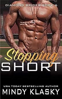 Stopping Short (The Diamond Brides series Book 6) by [Mindy Klasky]