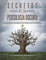 Secretos de la psicología oscura: El arte de leer a las personas. cómo analizar el lenguaje corporal, detectar el engaño y defenderse de la PNL, manipulación y el control mental