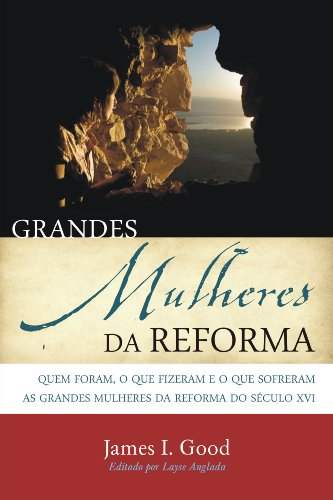 Grandes Mulheres da Reforma
