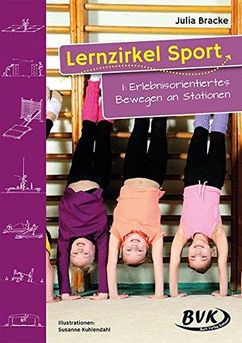Lernzirkel Sport, Bd.1, Erlebnisorientiertes Bewegen an Stationen