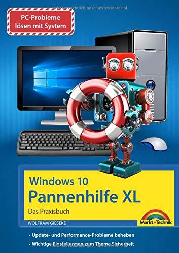 Windows 10 Pannenhilfe XL – Das große Praxisbuch - Probleme erkennen, Lösungen finden, Fehler beheben: mit vielen Insider Tipps und Tricks - komplett in Farbe