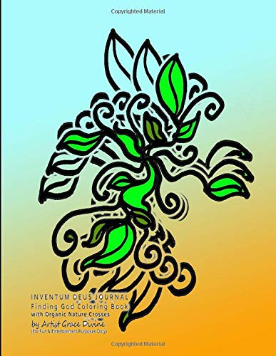 INVENTUM DEUS JOURNAL Finding God Coloring Book with Organic Nature Crosses by Artist Grace Divine
