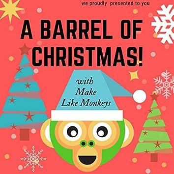 A Barrel of Christmas!