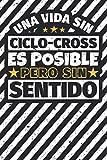 Cuaderno forrado: Una Vida Sin Ciclo-cross Es Posible Pero Sin Sentido