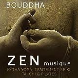 Bouddha zen musique - Hatha yoga, Traitement reiki, Tai chi & Pilates, Musique de fond pour...