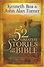 Kenneth Boa: The 52 Greatest Stories of the Bible : A Devotional Study (Hardcover); 2008 Edition