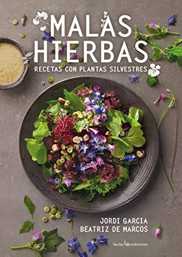Malas hierbas: Recetas con plantas silvestres: 10 (Otros)