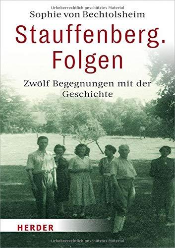 Stauffenberg. Folgen: Zwölf Begegnungen mit der Geschichte