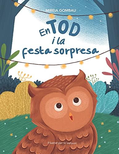 En Tod i la festa sorpresa (Libros infantiles sobre emociones, valores y hábitos)