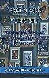Token non fungibili: Guida introduttiva sul commercio d'Arte...