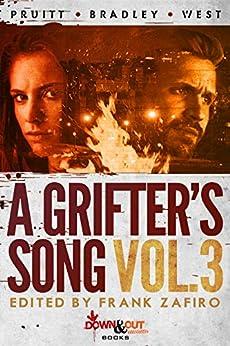 A Grifter's Song Vol. 3 by [Frank Zafiro, Eryk Pruitt, Asa Maria Bradley, Holly West]