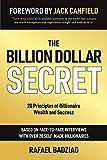 The Billion Dollar Secret: 20 Principles of Billionaire Wealth and Success (English Edition)