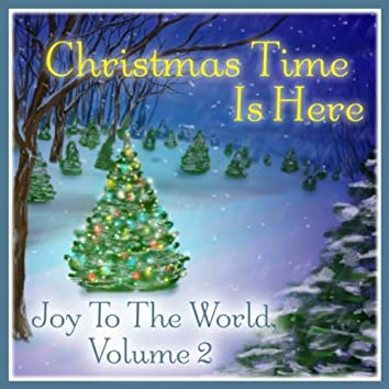 Christmas Time Is Here: Joy to the World Vol. 2