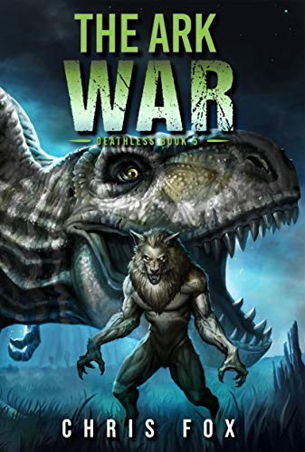 The Ark War: Deathless Book 5 Kindle Edition by Chris Fox