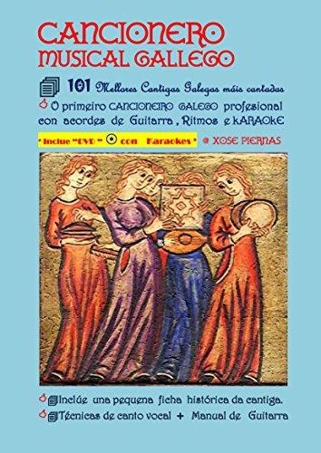 Cancionero Musical Gallego: 101 Mellores Cantigas Galegas máis cantadas da historia (Galician Edition)