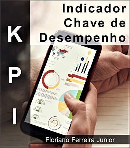 INDICADOR-CHAVE DE DESEMPENHO: KPI - Metas, objetivos e indicadores (Gestão)