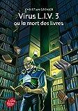VIRUS L.I.V. 3 O? LA MORT DES LIVRES by CHRISTIAN GRENIER (April 13,2001)