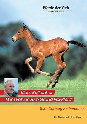 Klaus Balkenhol - Vom Fohlen zum Grand Prix-Pferd Teil 1: Der Weg zur Remonte