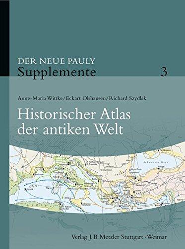 Der Neue Pauly - Supplemente. Gesamtausgabe I-VII / Historischer Atlas der antiken Welt