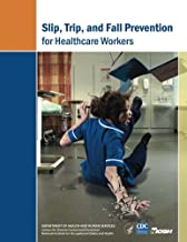 Slip, Trip, and Fall Prevention for Healthcare Workers