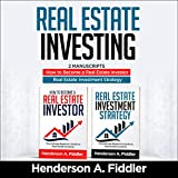 Real Estate Investing: 2 Manuscripts - How to Become a Real Estate Investor - Real Estate Investment - Henderson A. Fiddler
