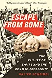 Escape from Rome: The Failure of Empire and the Road to Prosperity (The Princeton Economic History of the...