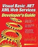 Visual Basic .NET XML Web Services (Developer's Guides (Osborne)) - Roger Jennings