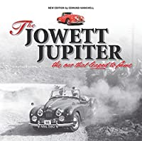 The Jowett Jupiter - The car that leaped to fame: New edition by Edmund Nankivell(2016-05-15)